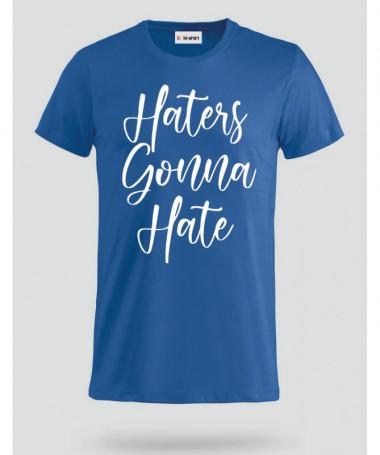 Haters Gonna Hate T-shirt Basic Uomo