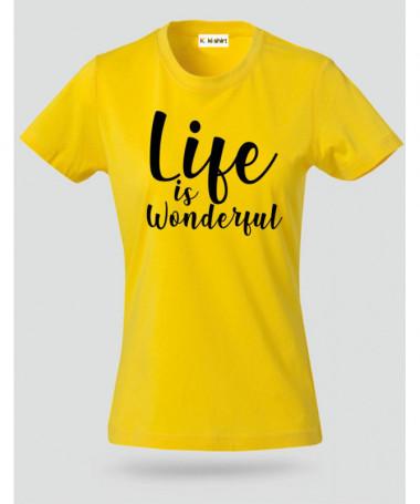 Life Is Wonderful T-shirt Basic Donna