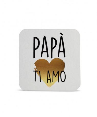 Sottobicchiere Papà ti amo