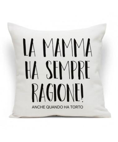 Cuscino La mamma ha sempre ragione