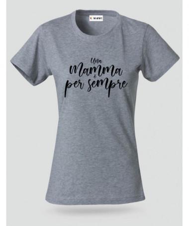 Una mamma è per sempre T-shirt Basic Donna